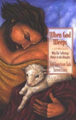 When God Weeps - By: Joni Eareckson Tada, Steve Estes