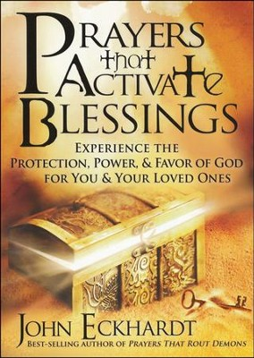 Prayers That Activate Blessings   -     By: John Eckhardt