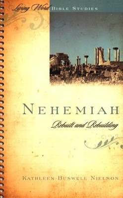 Nehemiah: Rebuilt and Rebuilding   -     By: Kathleen Buswell Nielson