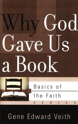 Why God Gave Us a Book (Basics of the Faith)  -     By: Gene Veith