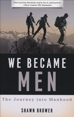 We Became Men: The Journey Into Manhood   -     By: Shawn M. Brower