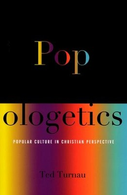 Popologetics: Popular Culture in Christian Perspective  -     By: Ted Turnau
