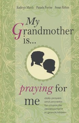 My Grandmother is...Praying for Me  -     By: Katryn March, Pamela Ferriss, Susan Felton