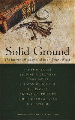 Solid Ground: The Inerrant Word of God in an Errant World  -     Edited By: Gabriel Fluhrer     By: Gabriel Fluhrer, ed.