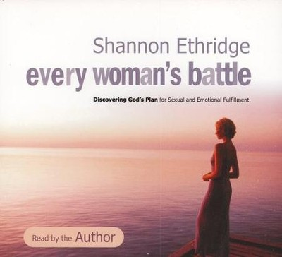 Every Woman's Battle: Discovering God's Plan for Sexual and Emotional Fulfillment, Audio CD  -     By: Shannon Ethridge