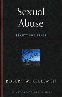 Sexual Abuse: Beauty for Ashes   -     By: Robert Kellemen