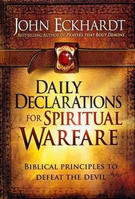 Daily Declarations for Spiritual Warfare: Biblical  Principles to Defeat the Devil    -     By: John Eckhardt