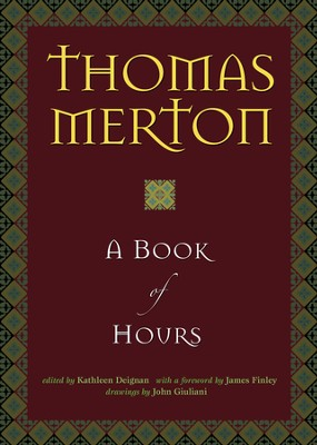 A Book of Hours - eBook  -     By: Thomas Merton     Illustrated By: John Giuliani