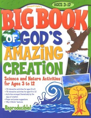 Big Book of God's Amazing Creation: Science and Nature Activities for Ages 3 to 12  -