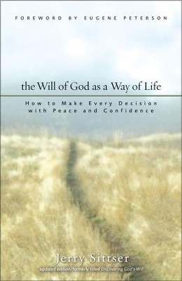 The Will of God as a Way of Life - eBook  -     By: Jerry Sittser
