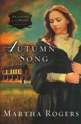 Autumn Song, Seasons of the Heart Series #2   -     By: Martha Rogers