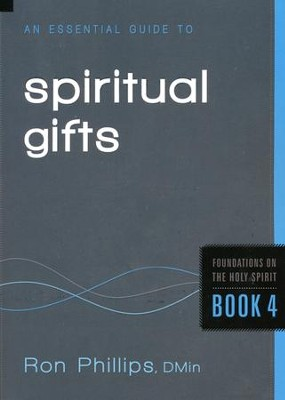 An Essential Guide to Spiritual Gifts  -     By: Ron Phillips