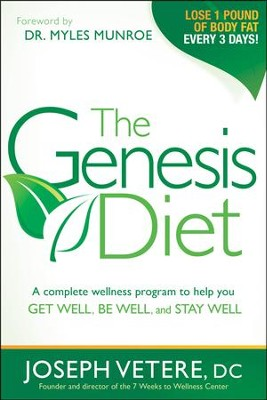 The Genesis Diet: Timeless Biblical Principles That Help You Get Well, Be Well And Stay Well  -     By: Joseph Vetere