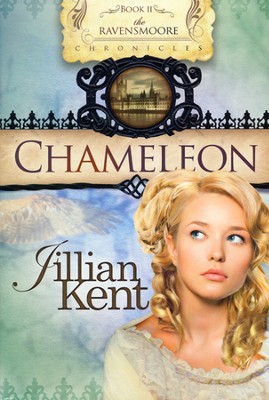 Chameleon, Ravensmoore Chronicles Series #2   -     By: Jillian Kent