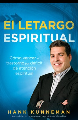 El letargo espiritual, The Spiritual Lethargy     -     By: Hank Kunneman