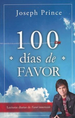 100 Días de Favor  (100 Days of Favor)  -     By: Joseph Prince