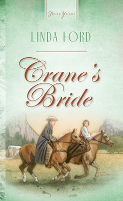 Crane's Bride - eBook  -     By: Linda Ford