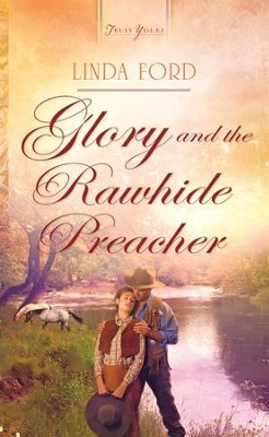 Glory and the Rawhide Preacher - eBook  -     By: Linda Ford