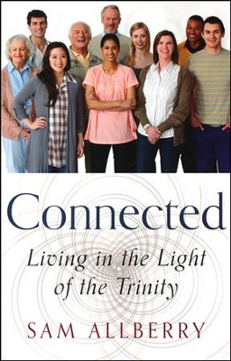 Connected: Living in the Light of the Trinity  -     By: Sam Allberry