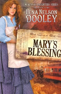Mary's Blessing, McKenna's Daughters Series #2   -     By: Lena Nelson Dooley