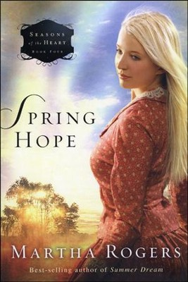 Spring Hope, Seasons of the Heart Series #4   -     By: Martha Rogers
