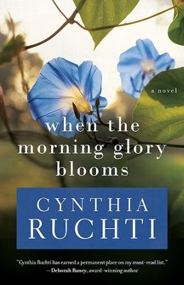 When the Morning Glory Blooms - eBook  -     By: Cynthia Ruchti