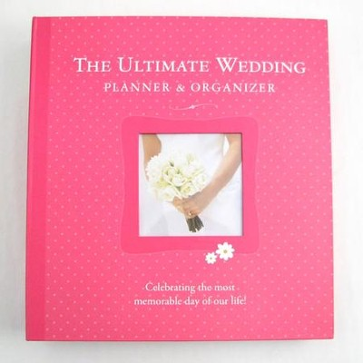 The Ultimate Wedding Planner & Organizer   -     By: Alex Lluch, Elizabeth Lluch