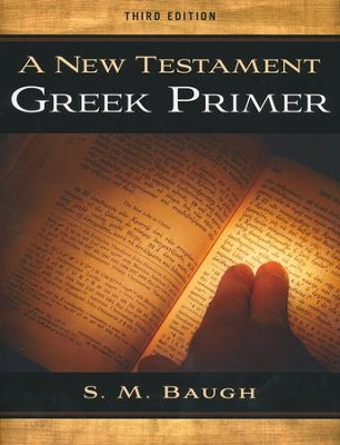 New Testament Greek Primer, 3rd Edition   -     By: S.M. Baugh