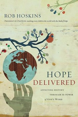 Hope Delivered: Extending the Hands of God Through Love & Compassion  -     By: Rob Hoskins