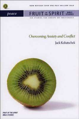Peace: Overcoming Anxiety and Conflict  -     By: Jack Kuhatschek