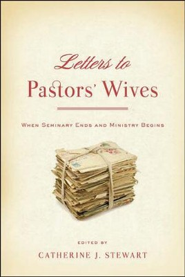 Letters to Pastor's Wives: When Seminary Ends and Ministry Begins  -     By: Catherine J. Stewart