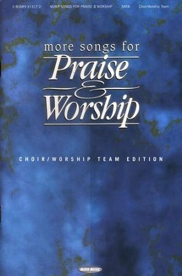 More Songs for Praise & Worship: Choir/Worship Team Edition  -