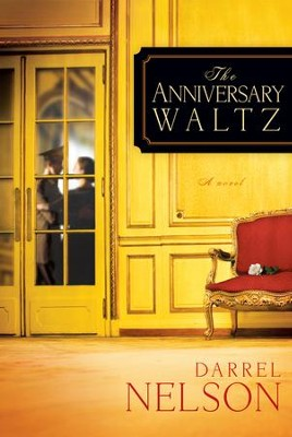 The Anniversary Waltz    -     By: Darrel Nelson