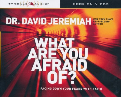 What Are You Afraid Of? Facing Down Your Fears with Faith, CD  -     By: Dr. David Jeremiah