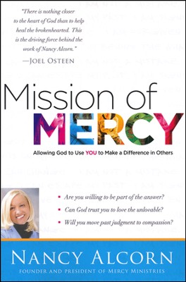 Mission of Mercy: Discovering the Why Behind the What to Help the Hurting  -     By: Nancy Alcorn