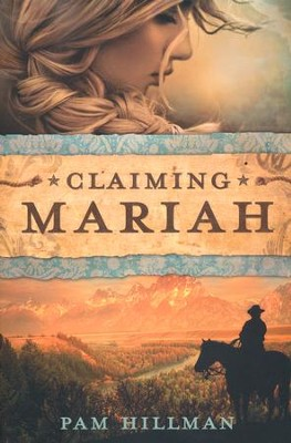 Claiming Mariah  -     By: Pam Hillman