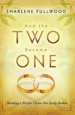 And the Two Become One  -     By: Sharlene Fulwood