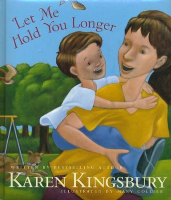 Let Me Hold You Longer  -     By: Karen Kingsbury