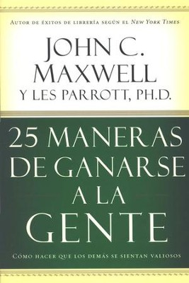 25 Maneras de Ganarse a la Gente  (25 Ways to Win with People)  -     By: John C. Maxwell