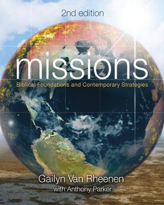Missions: Biblical Foundations and Contemporary Strategies / Special edition - eBook  -     By: Gailyn Van Rheenen
