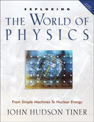 Exploring The World of Physics - PDF Download  [Download] -     By: John Hudson Tiner