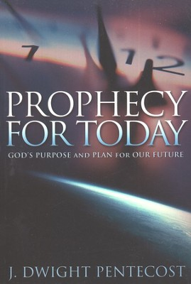 Prophecy For Today   -     By: J. Dwight Pentecost