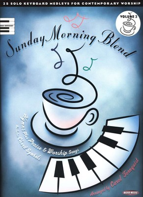 Sunday Morning Blend, Volume 3, Folio   -     Edited By: Carol Tornquist     By: Arranged by Carol Tornquist