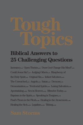 Tough Topics: Biblical Answers to 25 Challenging Questions - eBook  -     By: Sam Storms