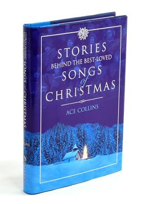 Stories Behind the Best-Loved Songs of Christmas  -     By: Ace Collins