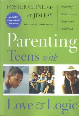 Parenting Teens with Love and Logic: Preparing Adolescents for Responsible Adulthood  -     By: Foster Cline, Jim Fay