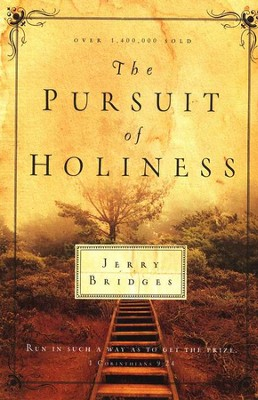 The Pursuit of Holiness   -     By: Jerry Bridges