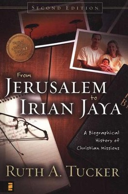 From Jerusalem to Irian Jaya: A Biographical History of Christian Missions, Second Edition - Slightly Imperfect  -