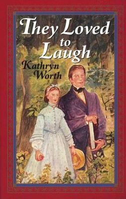 They Loved to Laugh   -     By: Kathryn Worth