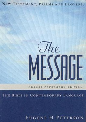 The Message Pocket Paperback Edition: New Testament, Psalms and Proverbs  -     By: Eugene H. Peterson